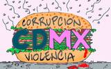 CDMX Entre la corrupción y la violencia